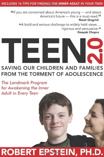 Teen 2. 0 Saving Our Children and Families from the Torment of Adolescence  2009 9781884995590 Front Cover