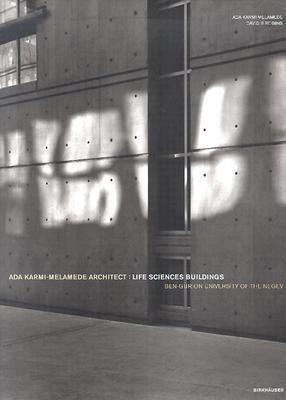 ADA Karmi-Melamede, Architect Life Sciences Buildings, Ben-Gurion University of the Negev  2003 9783764369590 Front Cover