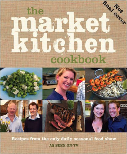 Market Kitchen Cookbook   2010 9780007314591 Front Cover