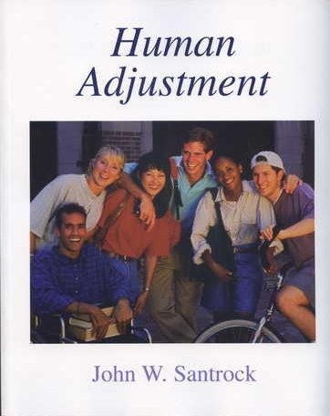 Human Adjustment : John W. Santrock 1st 2006 9780072990591 Front Cover