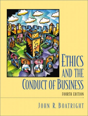 Ethics and the Conduct of Business  4th 2003 edition cover