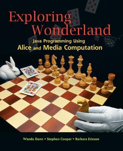 Exploring Wonderland Java Programming Using Alice and Media Computation  2010 edition cover
