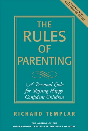 Rules of Parenting A Personal Code for Raising Happy Confident Children  2008 edition cover