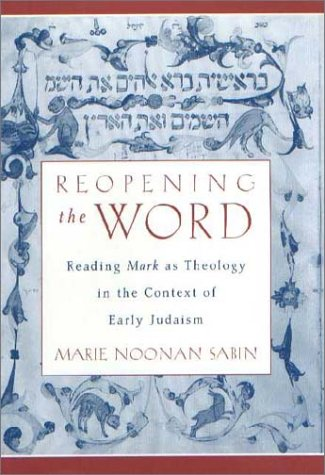 Reopening the Word Reading Mark as Theology in the Context of Early Judaism  2001 edition cover