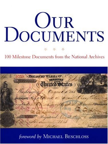 Our Documents 100 Milestone Documents from the National Archives N/A edition cover
