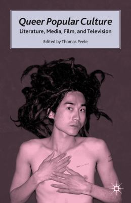 Queer Popular Culture Literature, Media, Film, and Television  2007 9780230105591 Front Cover