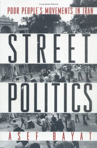 Street Politics Poor People's Movements in Iran  1997 edition cover