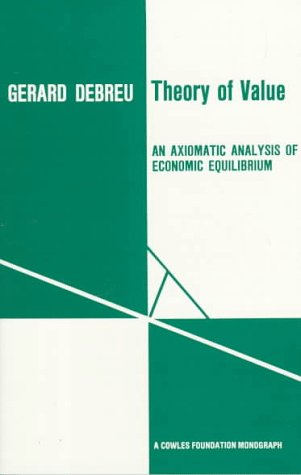 Theory of Value An Axiomatic Analysis of Economic Equilibrium  1971 (Reprint) edition cover