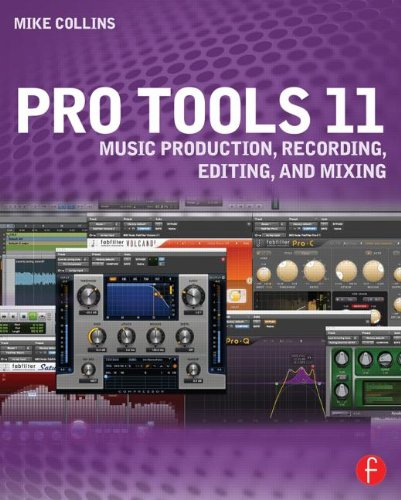 Pro Tools 11 Music Production, Recording, Editing, and Mixing  2014 edition cover