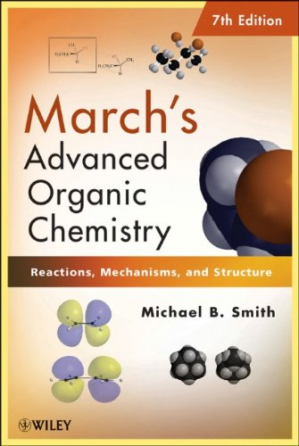 March's Advanced Organic Chemistry Reactions, Mechanisms, and Structure 7th 2013 edition cover