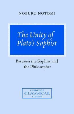 Unity of Plato's Sophist Between the Sophist and the Philosopher  1999 9780521632591 Front Cover