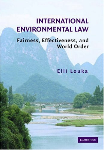 International Environmental Law Fairness, Effectiveness, and World Order  2006 edition cover