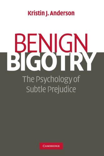 Benign Bigotry The Psychology of Subtle Prejudice  2009 edition cover