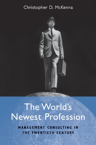 World's Newest Profession Management Consulting in the Twentieth Century  2010 edition cover
