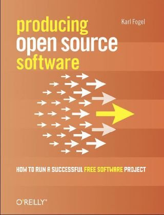 Producing Open Source Software How to Run a Successful Free Software Project  2005 9780596007591 Front Cover