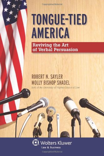 Tongue-Tied America Reviving the Art of Verbal Persuasion  2011 (Student Manual, Study Guide, etc.) edition cover