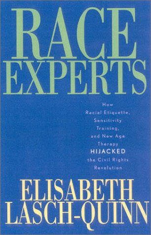 Race Experts How Racial Etiquette, Sensitivity Training and New Age Therapy Hijacked the Civil Rights Revolution N/A 9780742527591 Front Cover