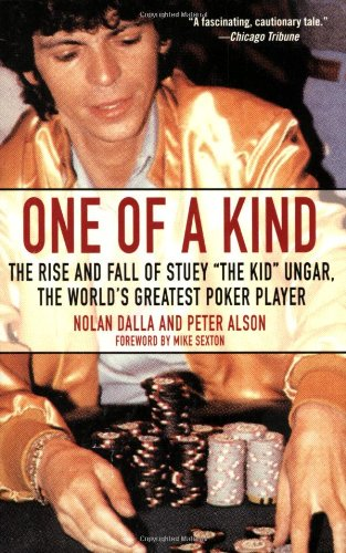 One of a Kind The Rise and Fall of Stuey , 'The Kid', Ungar, the World's Greatest Poker Player  2006 edition cover