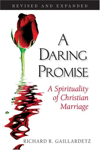Daring Promise A Spirituality of Christian Marriage  2007 edition cover
