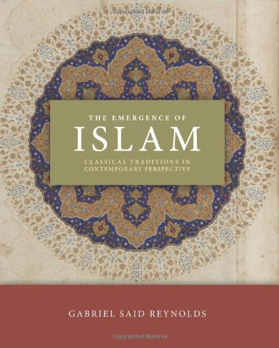Emergence of Islam Classical Traditions in Contemporary Perspective  2012 edition cover