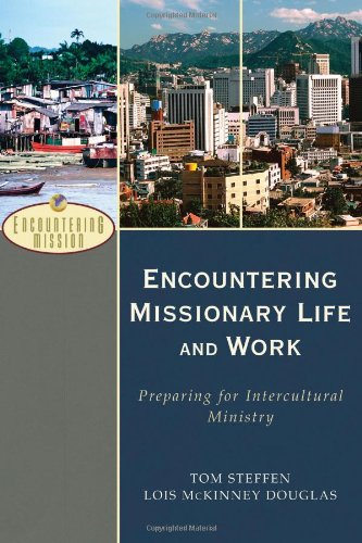 Encountering Missionary Life and Work Preparing for Intercultural Ministry  2007 edition cover