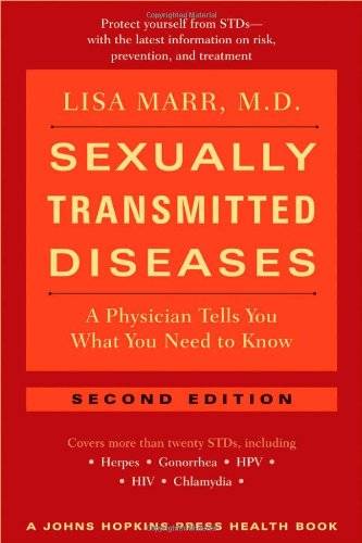 Sexually Transmitted Diseases A Physician Tells You What You Need to Know 2nd 2007 edition cover