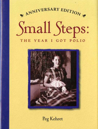Small Steps The Year I Got Polio  2006 (Anniversary) 9780807574591 Front Cover