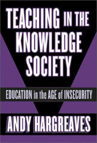 Teaching in the Knowledge Society Education in the Age of Insecurity  2003 edition cover