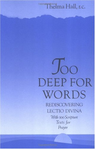 Too Deep for Words : Rediscovering Lectio Divina N/A edition cover
