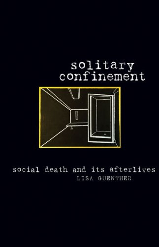 Solitary Confinement Social Death and Its Afterlives  2013 edition cover
