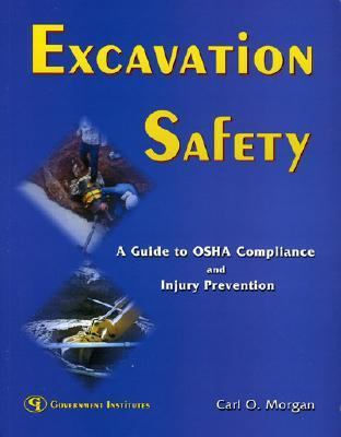 Excavation Safety A Guide to OSHA Compliance and Injury Prevention  2003 9780865879591 Front Cover