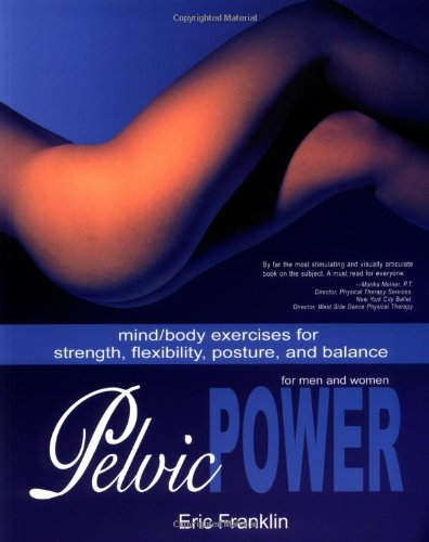 Pelvic Power Mind/Body Exercises for Strength, Flexibility, Posture, and Balance for Men and Women  2003 edition cover