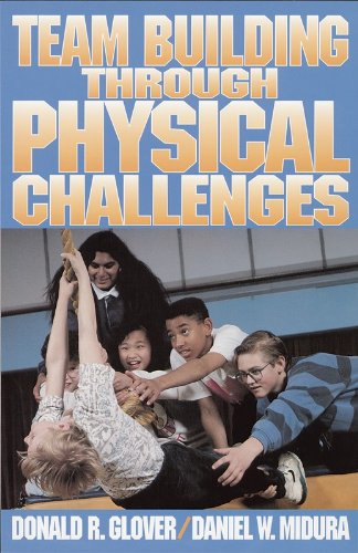 Team Building Through Physical Challenges   1992 9780873223591 Front Cover