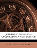 Johnson's Universal Cyclopædia; a New Edition N/A edition cover