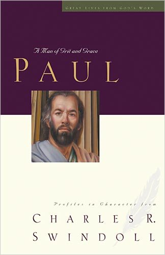 Paul A Man of Grace and Grit  2009 9781400202591 Front Cover