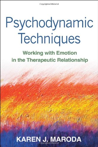 Psychodynamic Techniques Working with Emotion in the Therapeutic Relationship  2010 edition cover