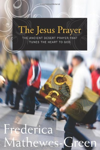 Jesus Prayer The Ancient Desert Prayer That Tunes the Heart to God  2009 edition cover