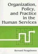 Organization, Policy, and Practice in the Human Services   1991 9781560241591 Front Cover