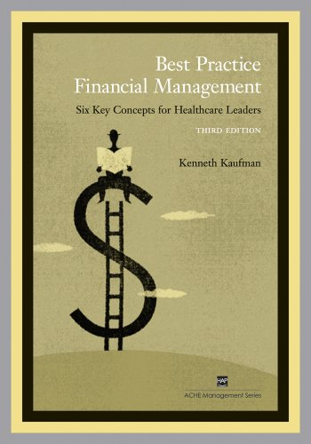 Best Practice Financial Management Six Key Concepts for Healthcare Leaders 3rd 2006 edition cover
