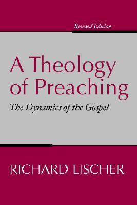 Theology of Preaching The Dynamics of the Gospel  2001 edition cover