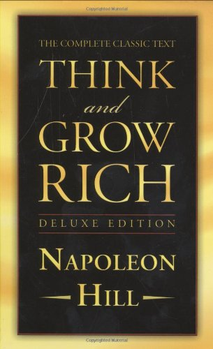 Think and Grow Rich Deluxe Edition The Complete Classic Text  2008 (Deluxe) 9781585426591 Front Cover
