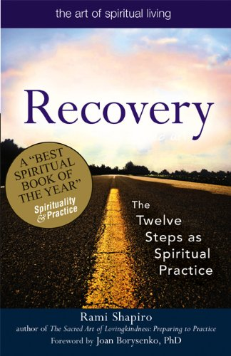 Recovery--The Sacred Art The Twelve Steps as Spiritual Practice  2009 edition cover