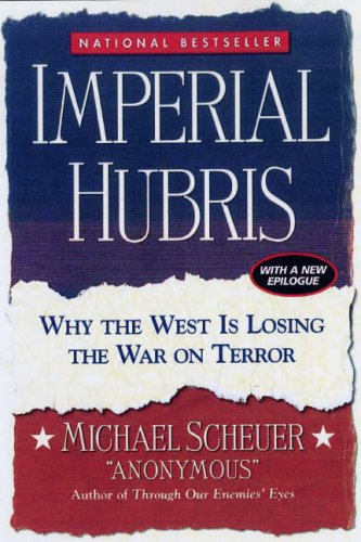 Imperial Hubris Why the West Is Losing the War on Terror  2008 edition cover