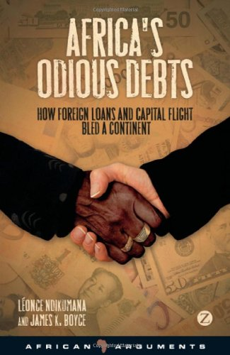Africa's Odious Debts How Foreign Loans and Capital Flight Bled a Continent  2011 9781848134591 Front Cover