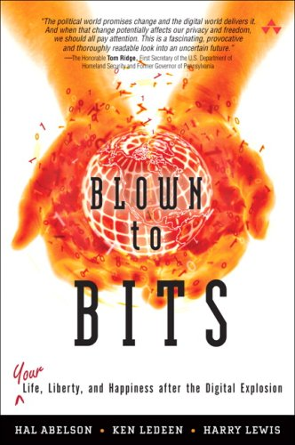 Blown to Bits Your Life, Liberty, and Happiness after the Digital Explosion  2008 edition cover