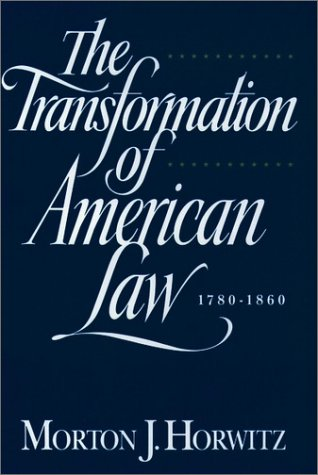 Transformation of American Law, 1870-1960 The Crisis of Legal Orthodoxy  1992 (Reprint) edition cover