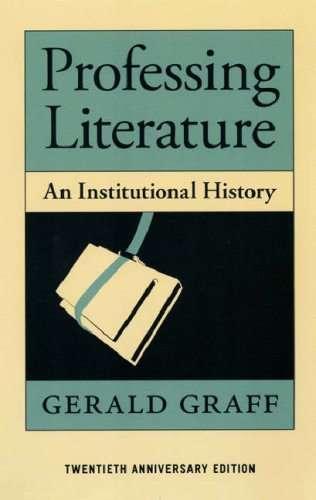 Professing Literature An Institutional History 20th 2007 (Anniversary) 9780226305592 Front Cover