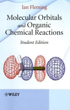 Molecular Orbitals and Organic Chemical Reactions   2009 (Student Manual, Study Guide, etc.) 9780470746592 Front Cover