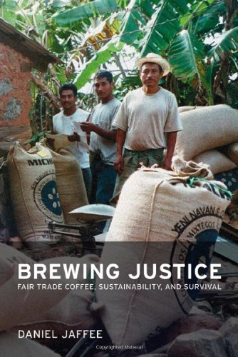 Brewing Justice Fair Trade Coffee, Sustainability, and Survival  2007 edition cover