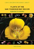 Plants of the San Francisco Bay Region Mendocino to Monterey 3rd 2014 edition cover